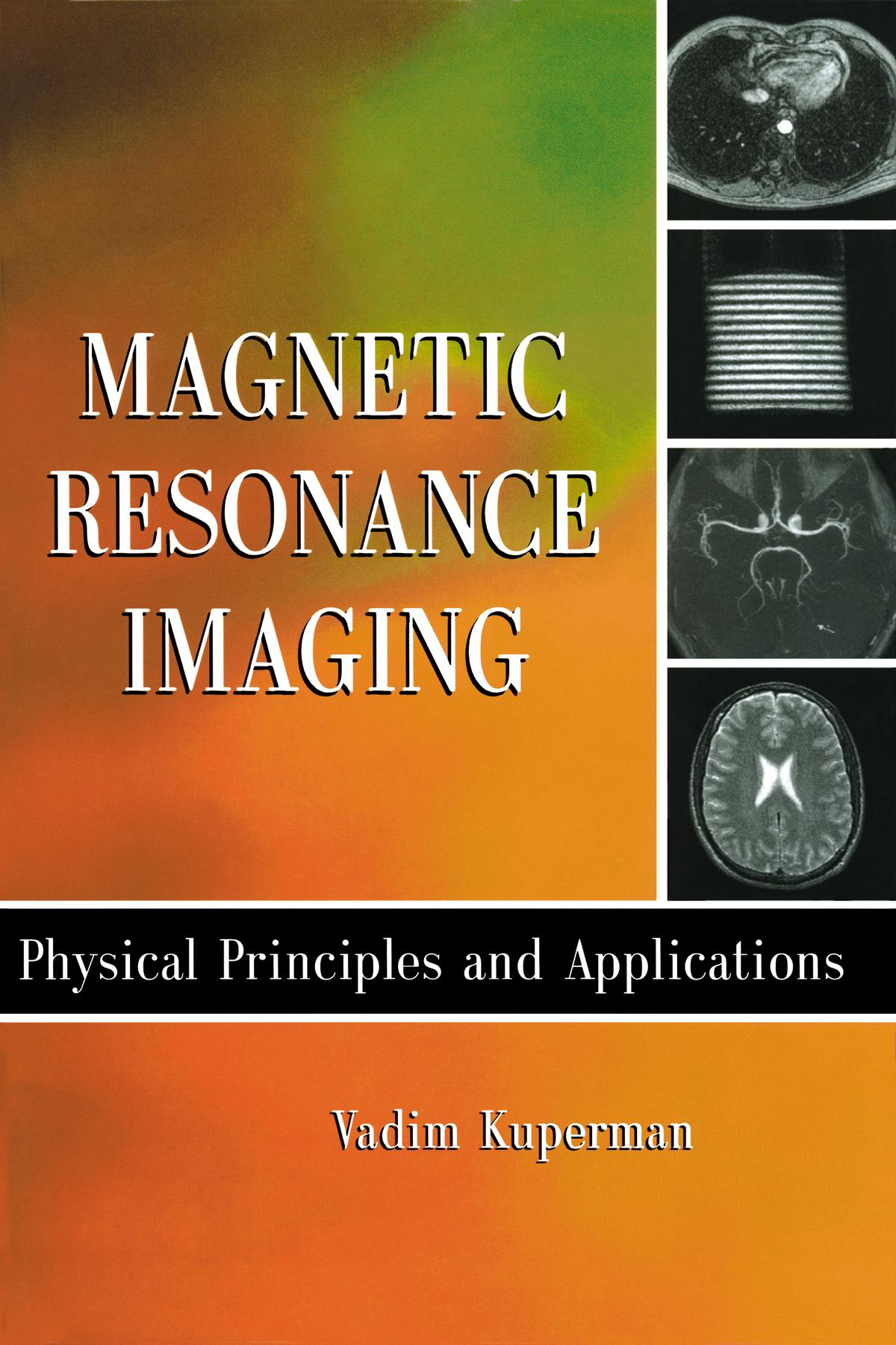 magnetic resonance imaging mri principles and applications Magnetic nanoparticles for mri applications in magnetic resonance imaging (mri) a brief introduction to the basic principles of mri is provided at.